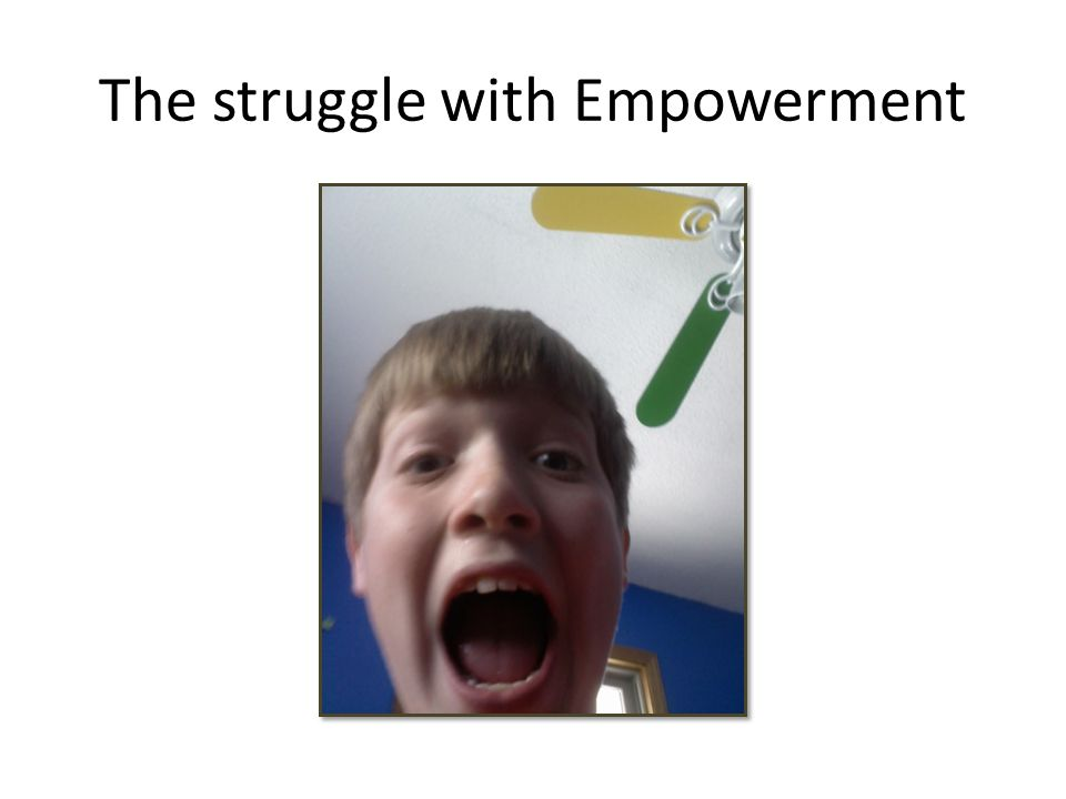 The struggle with Empowerment