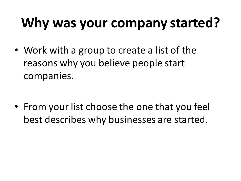 Why was your company started.