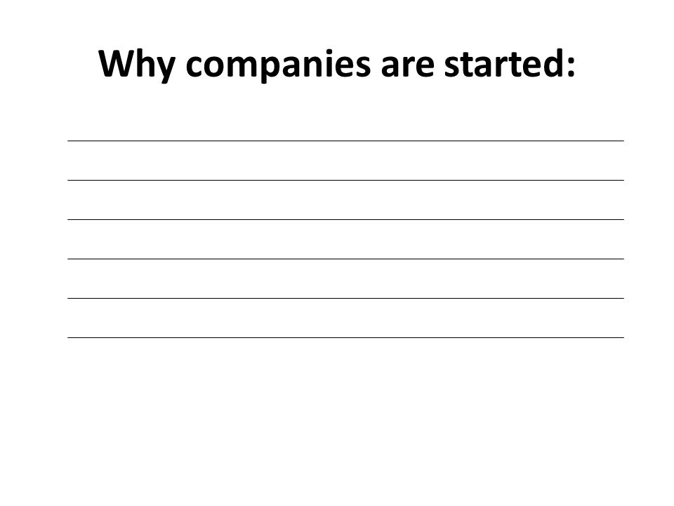 Why companies are started: