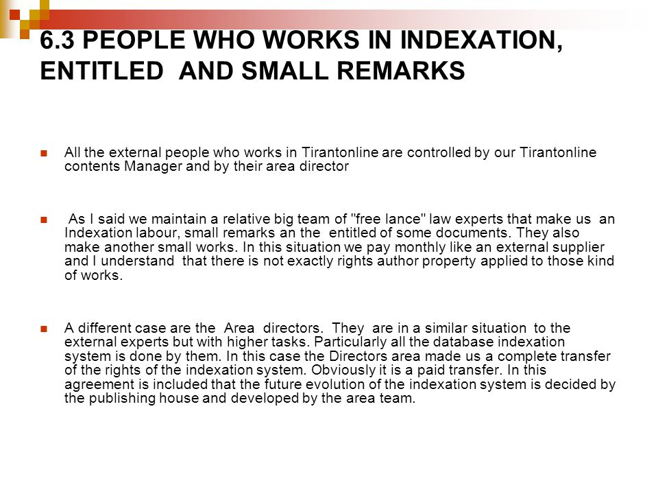 6.3 PEOPLE WHO WORKS IN INDEXATION, ENTITLED AND SMALL REMARKS All the external people who works in Tirantonline are controlled by our Tirantonline co