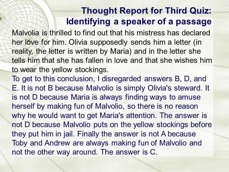 Thought Report for Third Quiz: Identifying a speaker of a passage Malvolia is thrilled to find out that his mistress has declared her love for him.