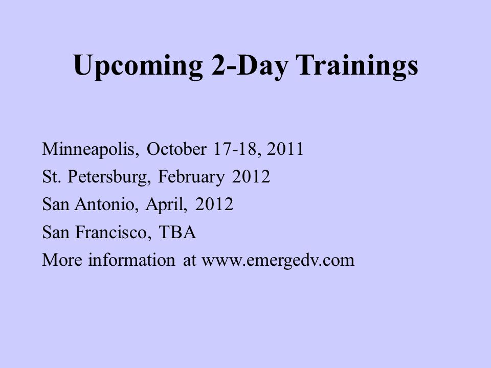 Upcoming 2-Day Trainings Minneapolis, October 17-18, 2011 St.