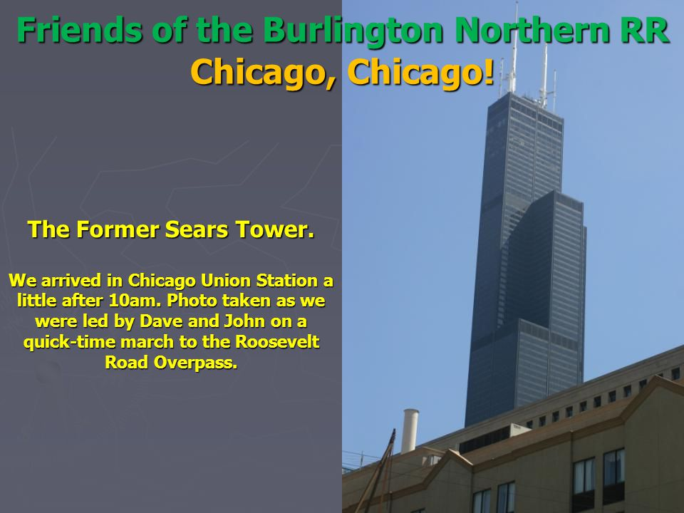 The Former Sears Tower. We arrived in Chicago Union Station a little after 10am.