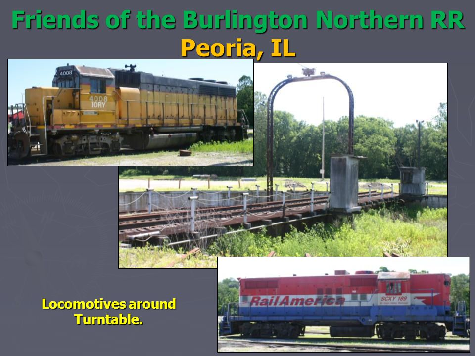 Friends of the Burlington Northern RR Peoria, IL Locomotives around Turntable.