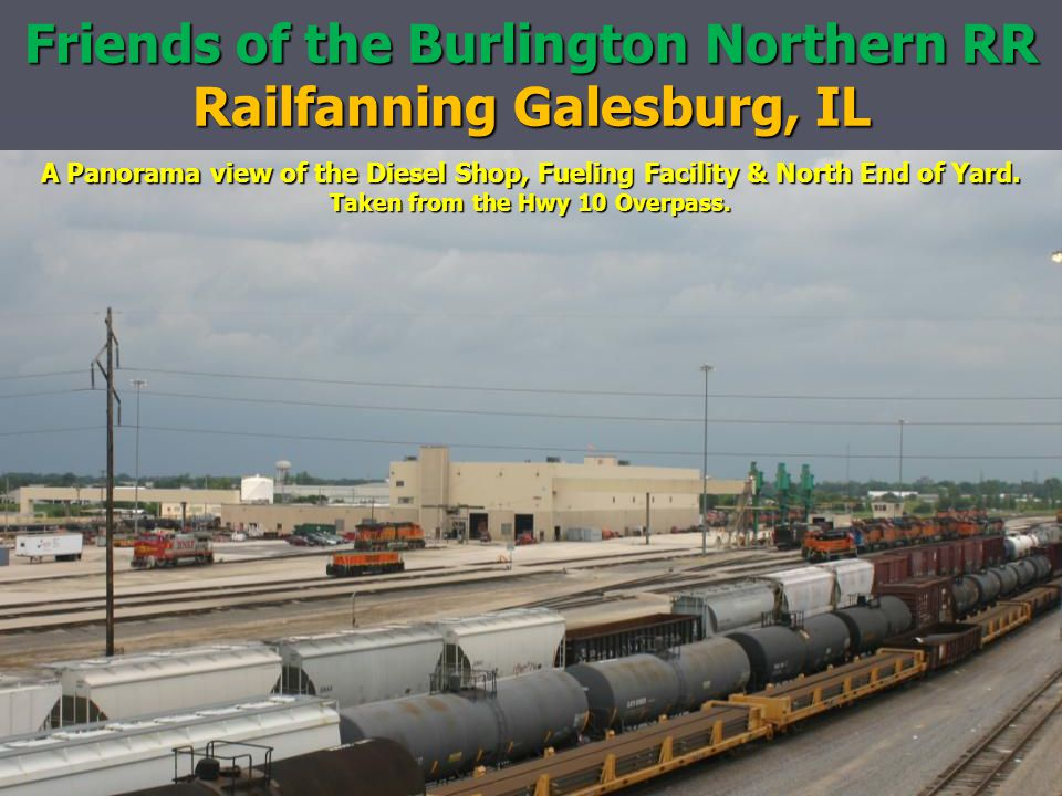 Friends of the Burlington Northern RR Railfanning Galesburg, IL A Panorama view of the Diesel Shop, Fueling Facility & North End of Yard. Taken from t