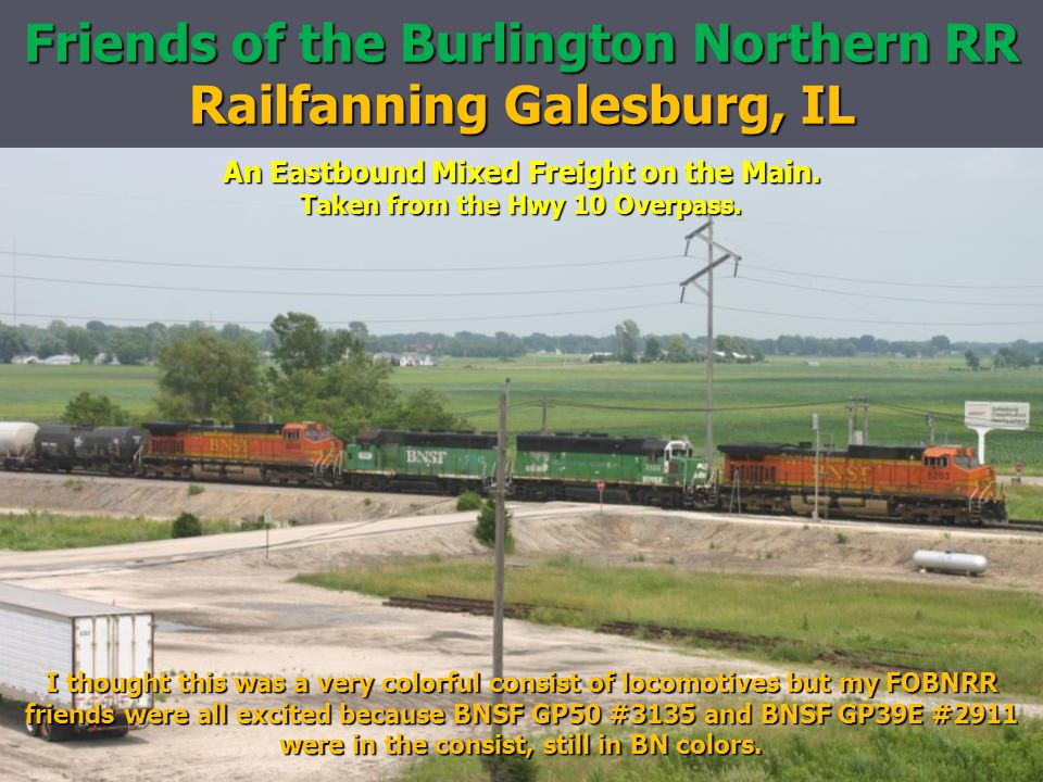 Friends of the Burlington Northern RR Railfanning Galesburg, IL An Eastbound Mixed Freight on the Main.