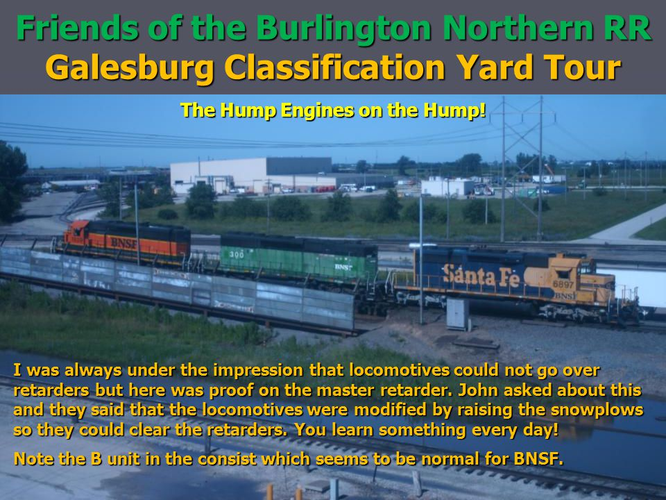 Friends of the Burlington Northern RR Galesburg Classification Yard Tour The Hump Engines on the Hump.