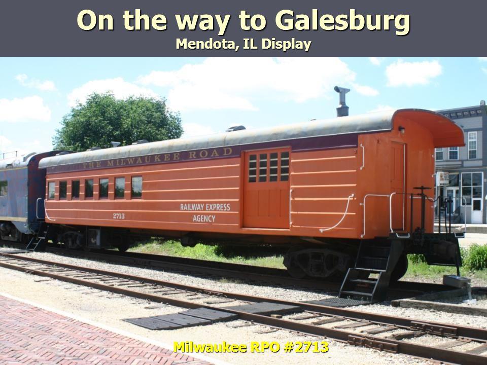 Milwaukee RPO #2713 On the way to Galesburg Mendota, IL Display
