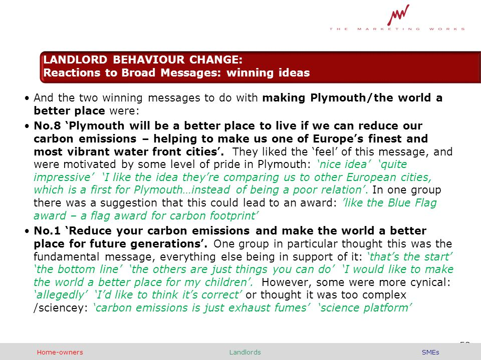 And the two winning messages to do with making Plymouth/the world a better place were: No.8 'Plymouth will be a better place to live if we can reduce our carbon emissions – helping to make us one of Europe's finest and most vibrant water front cities'.