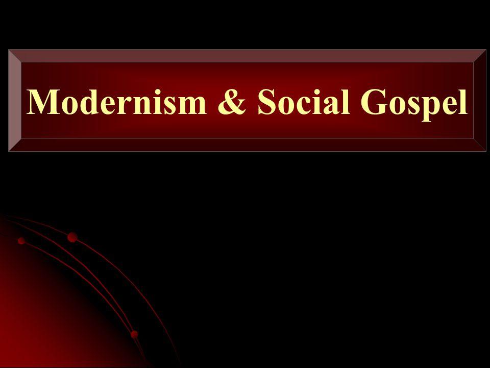 Modernism & Social Gospel