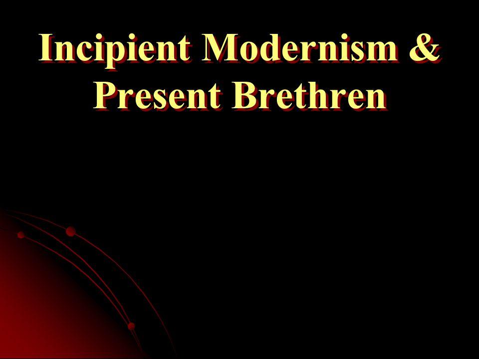 Incipient Modernism & Present Brethren