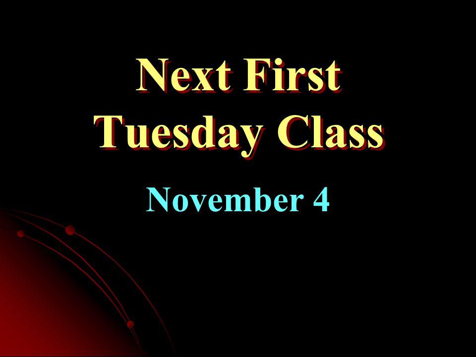 Next First Tuesday Class November 4