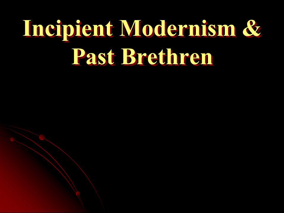 Incipient Modernism & Past Brethren