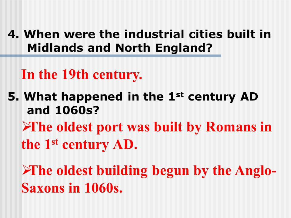 4.When were the industrial cities built in Midlands and North England.