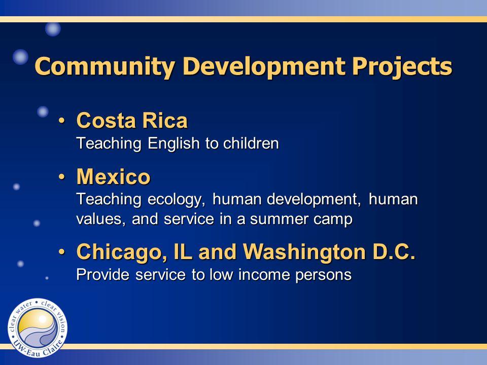 Community Development Projects Costa Rica Teaching English to childrenCosta Rica Teaching English to children Mexico Teaching ecology, human developme