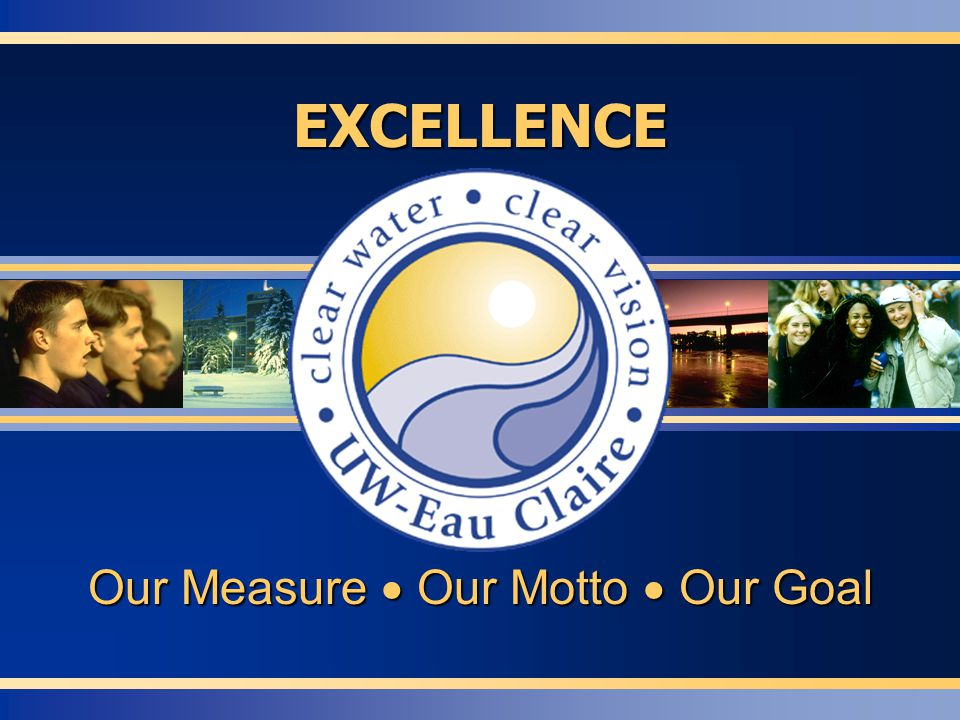 Our Measure  Our Motto  Our Goal EXCELLENCE