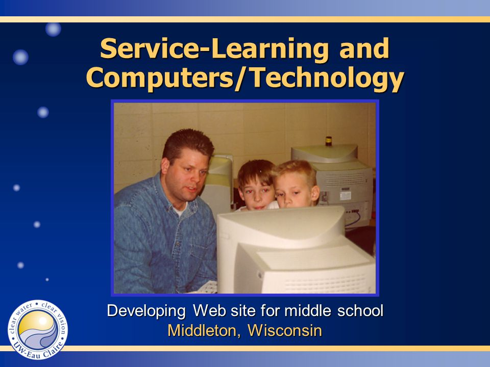 Developing Web site for middle school Middleton, Wisconsin Service-Learning and Computers/Technology