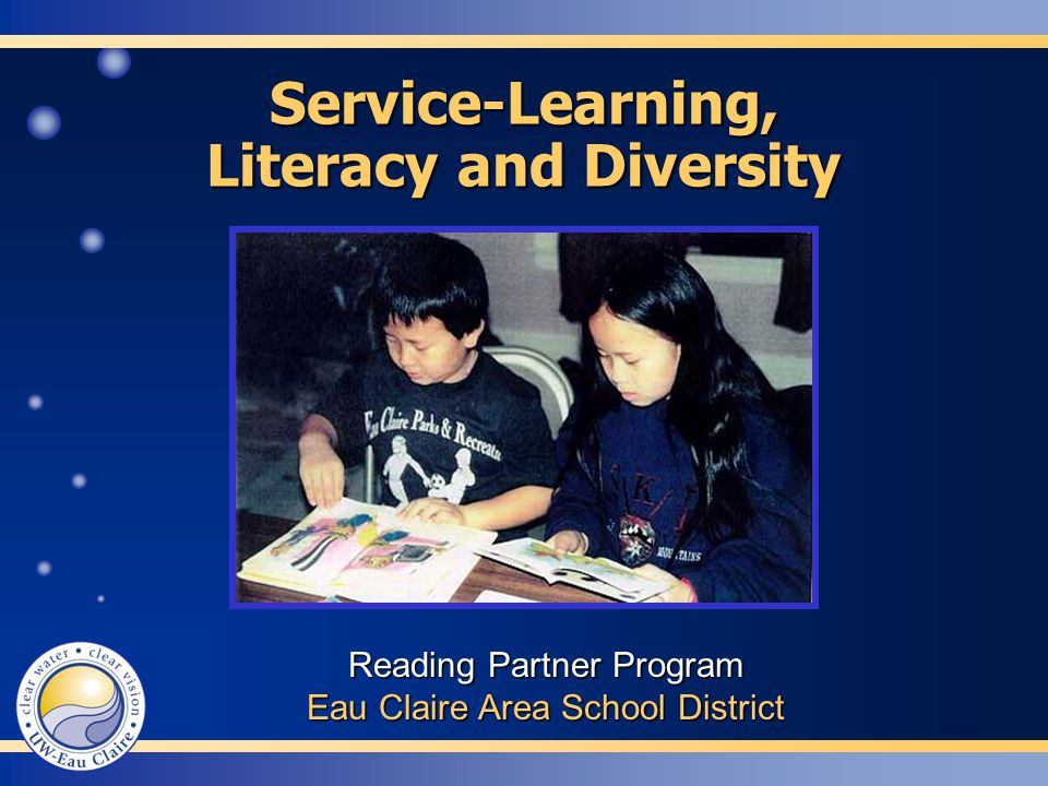 Service-Learning, Literacy and Diversity Reading Partner Program Eau Claire Area School District