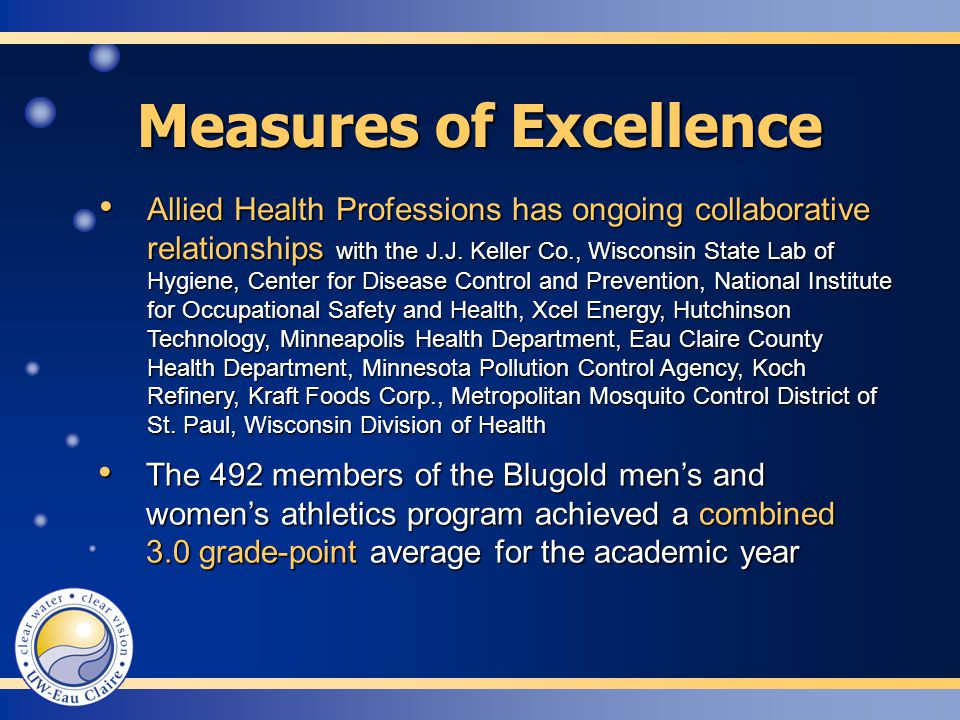 Measures of Excellence Allied Health Professions has ongoing collaborative relationships with the J.J.