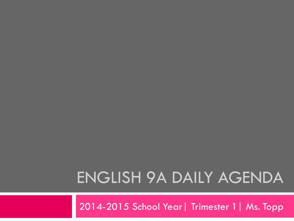 Tuesday, 09.02.2014  Name Tags  KP Pep Talk KP Pep Talk  Syllabus- Student/Parent sign page due FRIDAY.