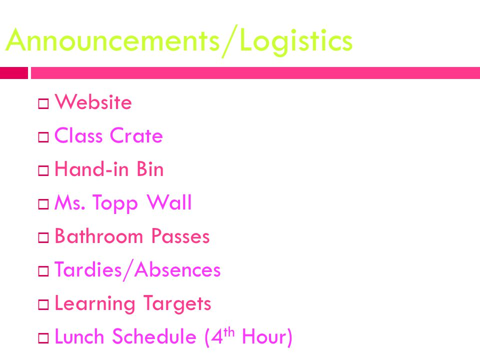 Announcements/Logistics  Website  Class Crate  Hand-in Bin  Ms.