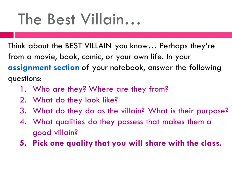 The Best Villain… Think about the BEST VILLAIN you know… Perhaps they're from a movie, book, comic, or your own life.