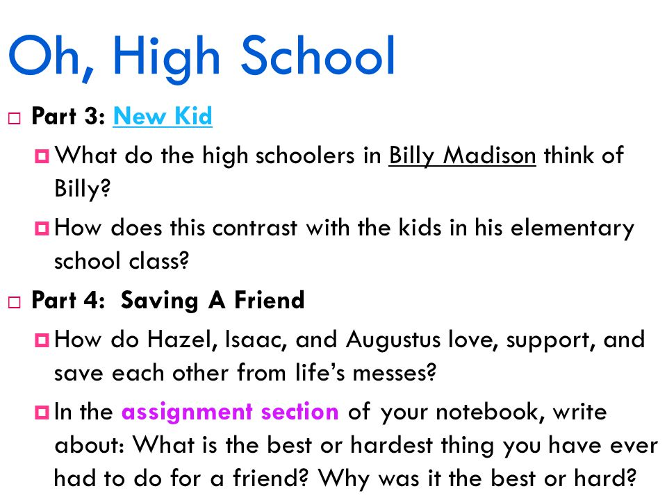 Oh, High School  Part 3: New KidNew Kid  What do the high schoolers in Billy Madison think of Billy.