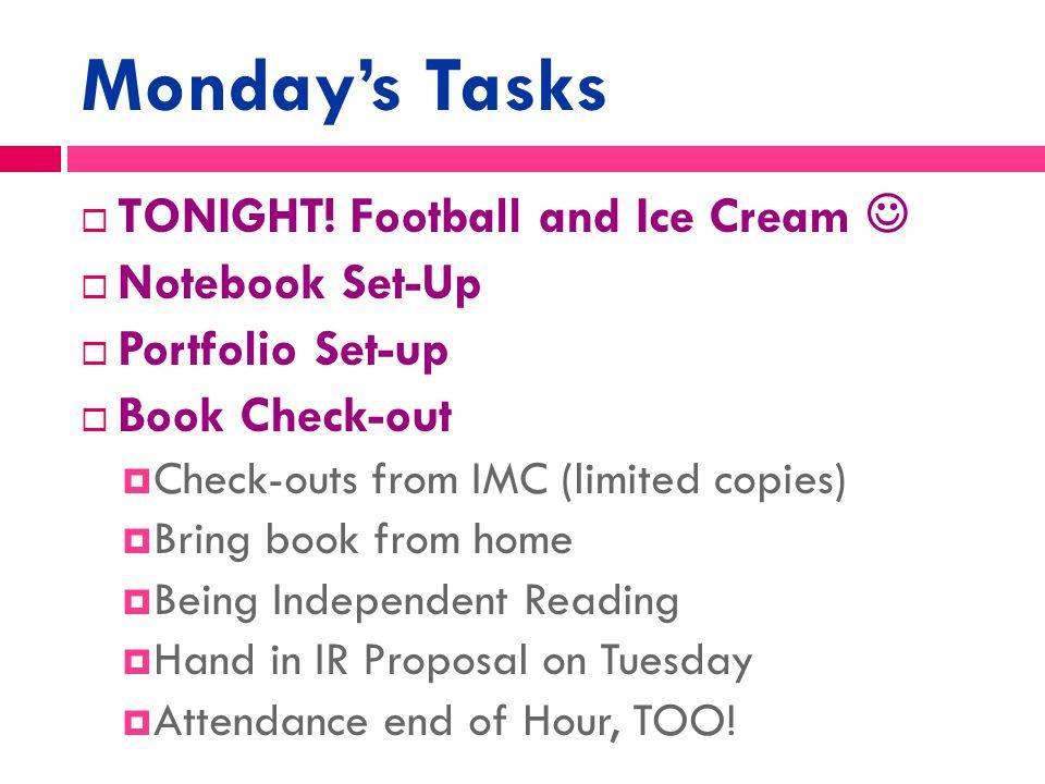 Monday's Tasks  TONIGHT.