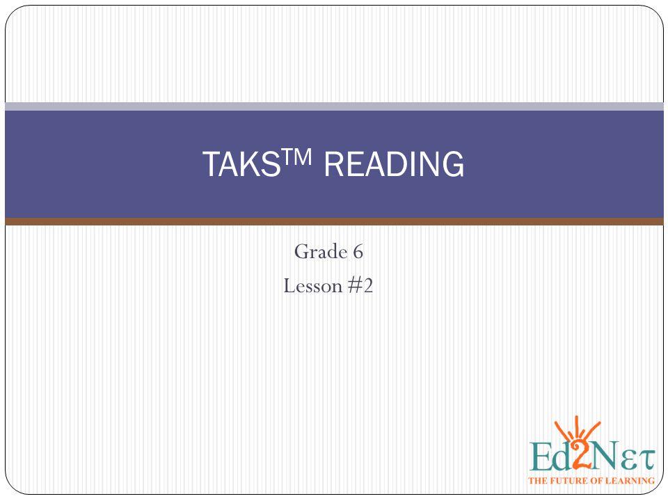 Grade 6 Lesson #2 TAKS TM READING
