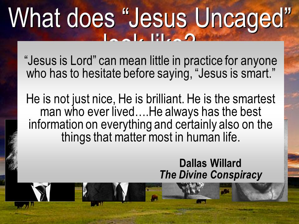 What does Jesus Uncaged look like.