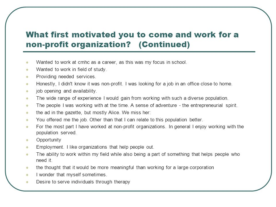 What first motivated you to come and work for a non-profit organization.