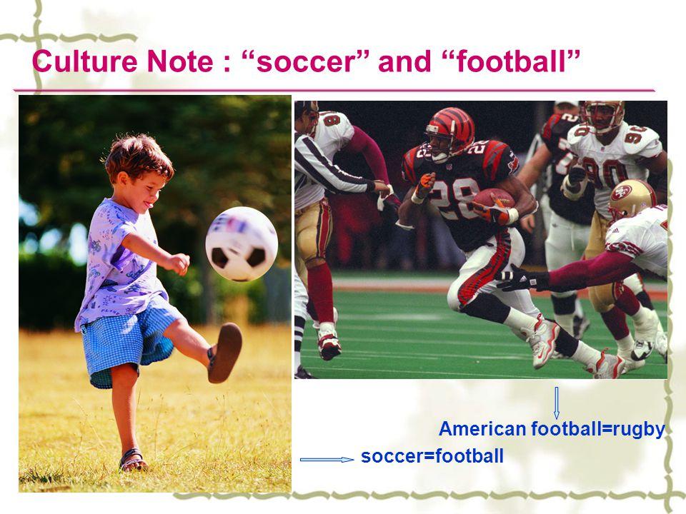 soccer=football American football=rugby
