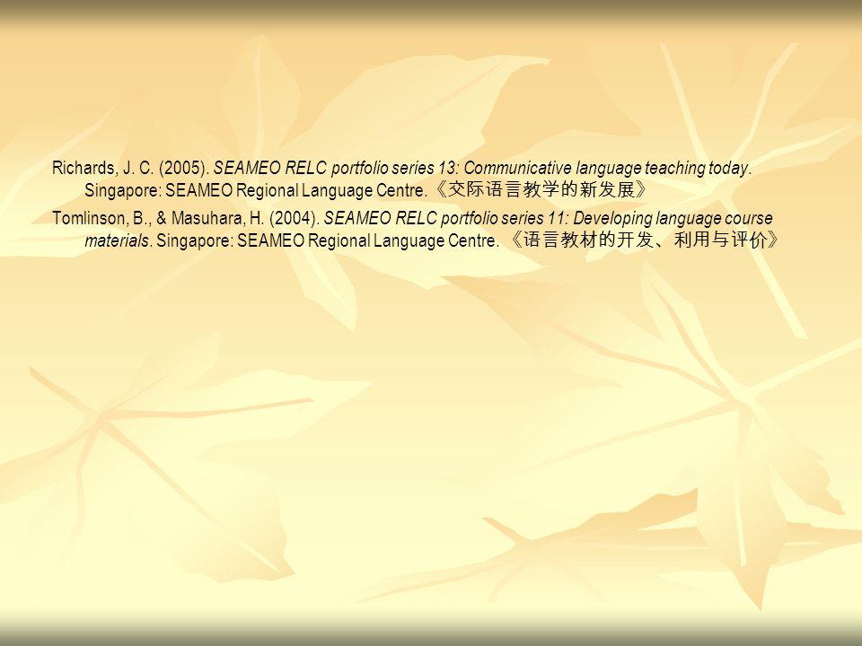 Richards, J. C. (2005). SEAMEO RELC portfolio series 13: Communicative language teaching today. Singapore: SEAMEO Regional Language Centre. 《交际语言教学的新发