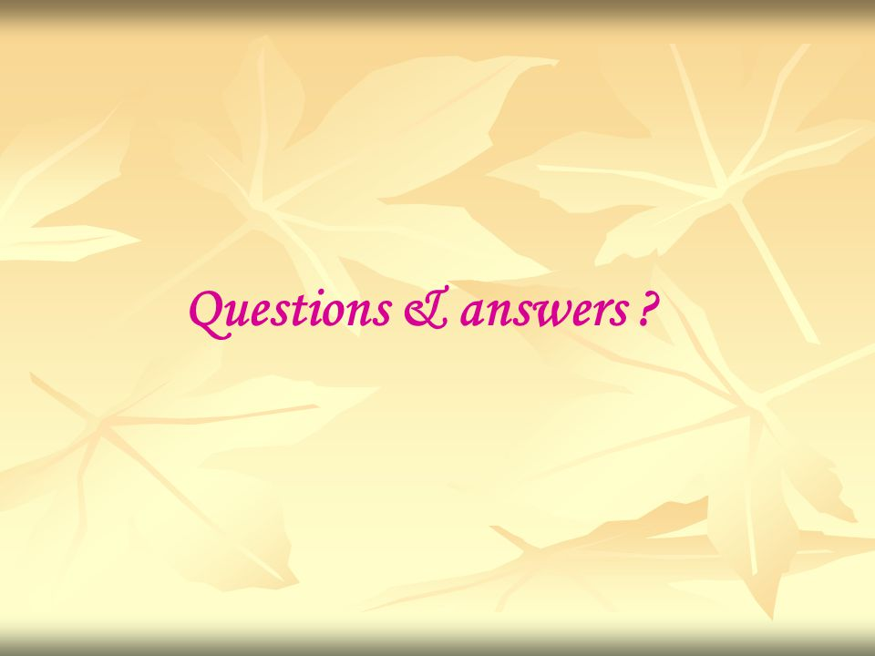 Questions & answers ?