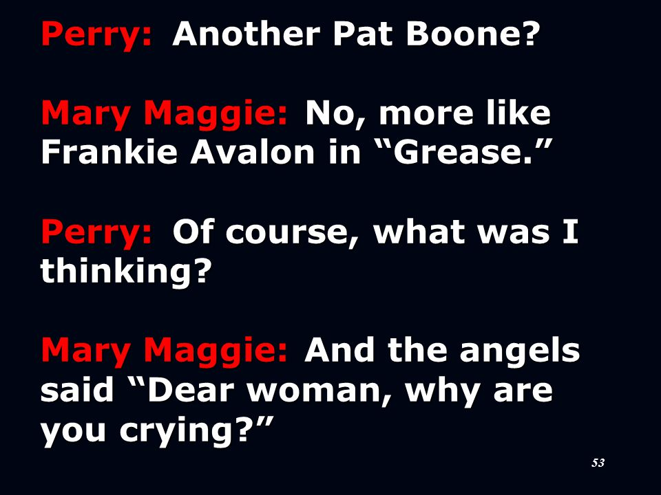 53 Perry:Another Pat Boone.