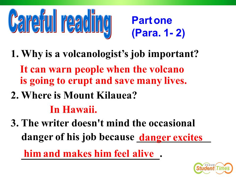 Part 1(Para 1-2) Part 2(Para 3-4) Part 3(Para 5) The writer's job and its importance The writer's experience of watching the volcanic eruption The reasons for the writer's enthusiasm about his job.