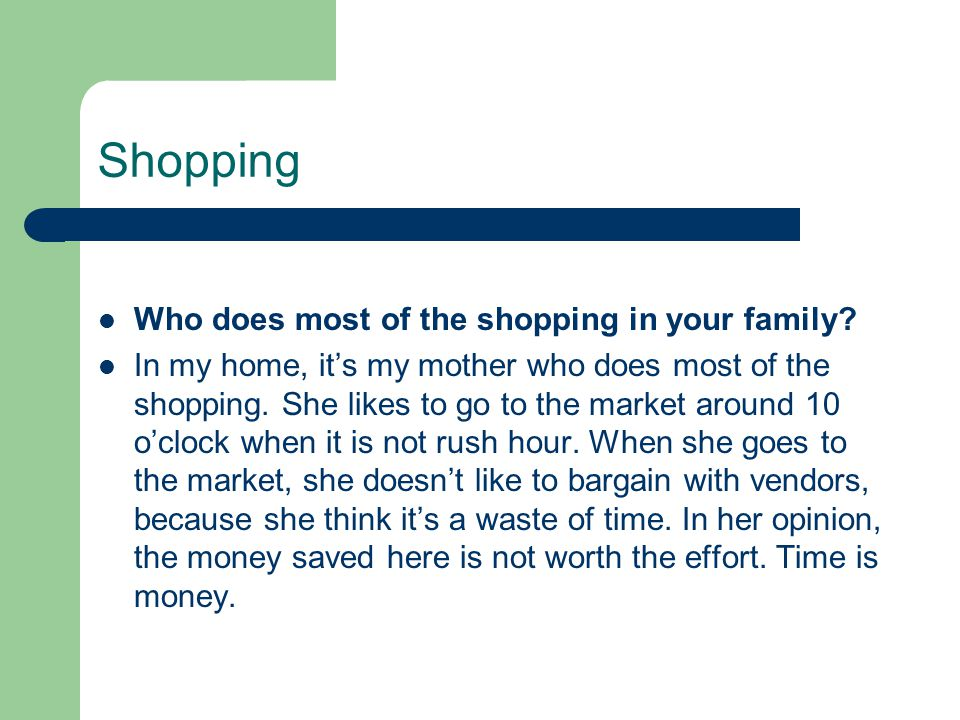 Shopping Who does most of the shopping in your family.