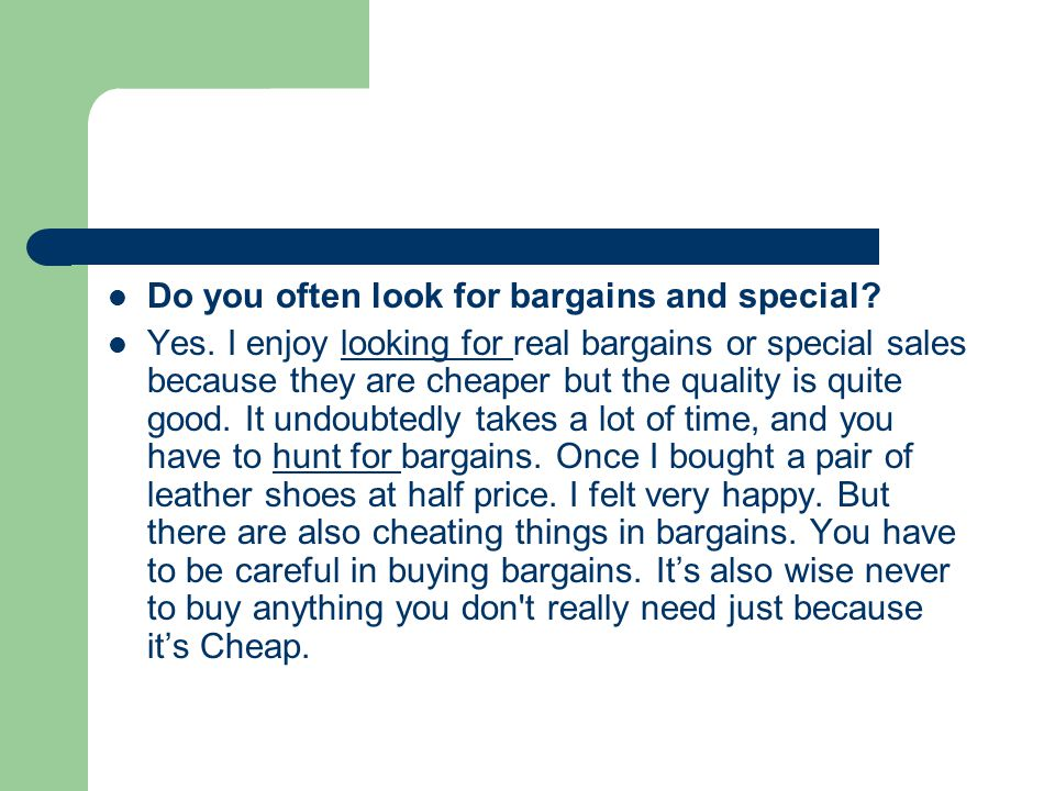 Do you often look for bargains and special. Yes.
