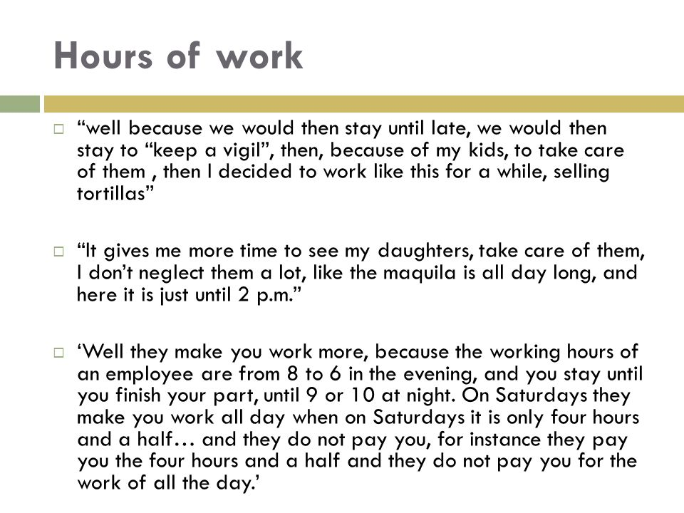 """Hours of work  """"well because we would then stay until late, we would then stay to """"keep a vigil"""", then, because of my kids, to take care of them, the"""