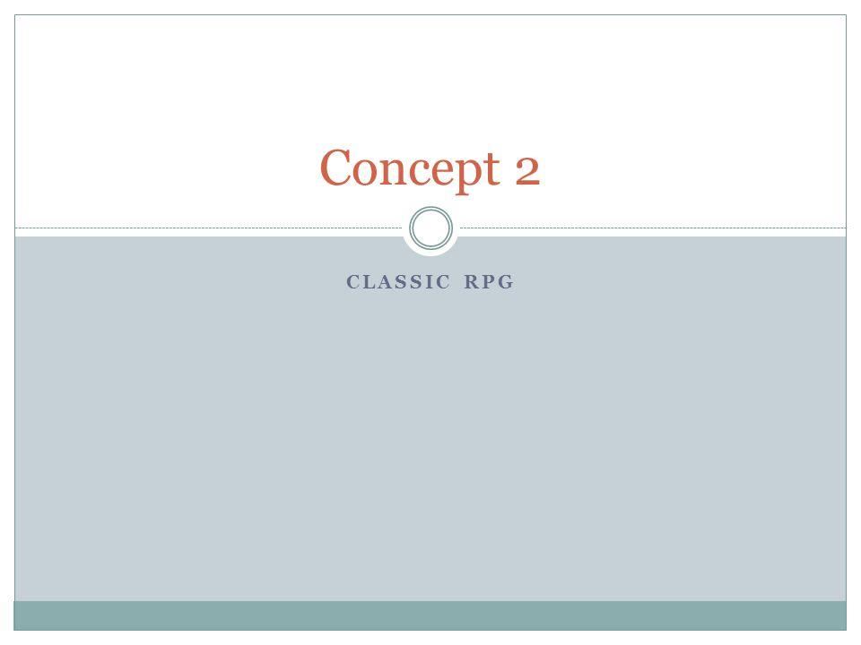 CLASSIC RPG Concept 2