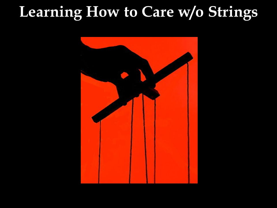 Learning How to Care w/o Strings