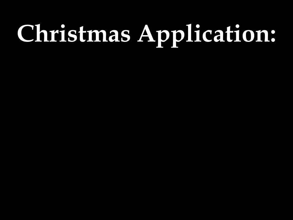 Christmas Application: