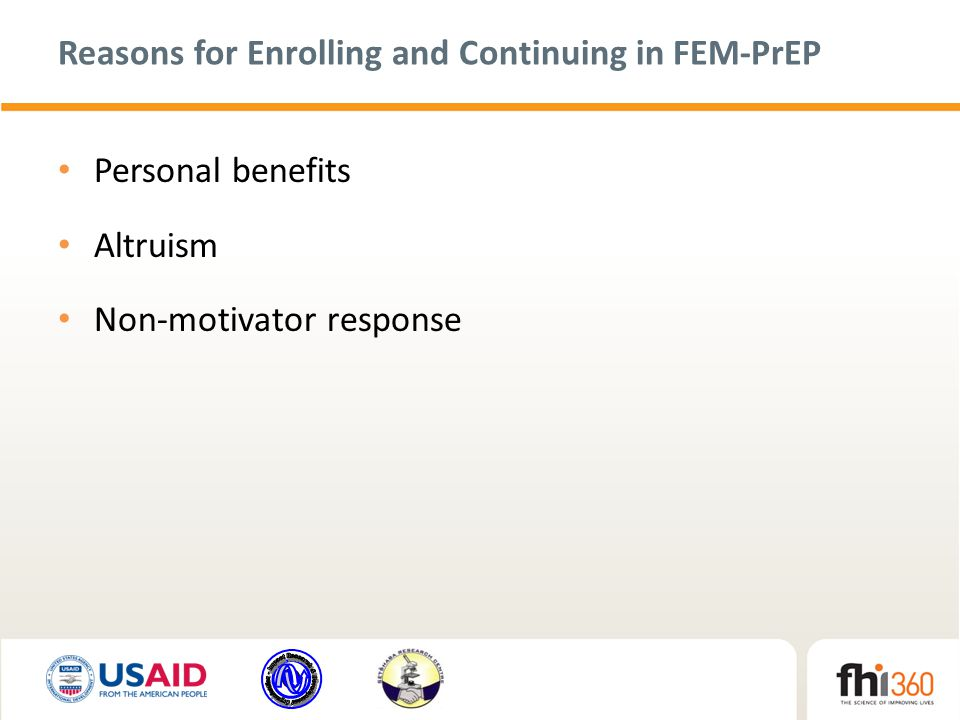 Reasons for Enrolling and Continuing in FEM-PrEP Personal benefits Altruism Non-motivator response