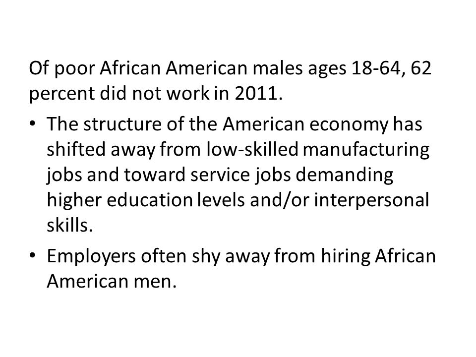 Of poor African American males ages 18-64, 62 percent did not work in 2011.