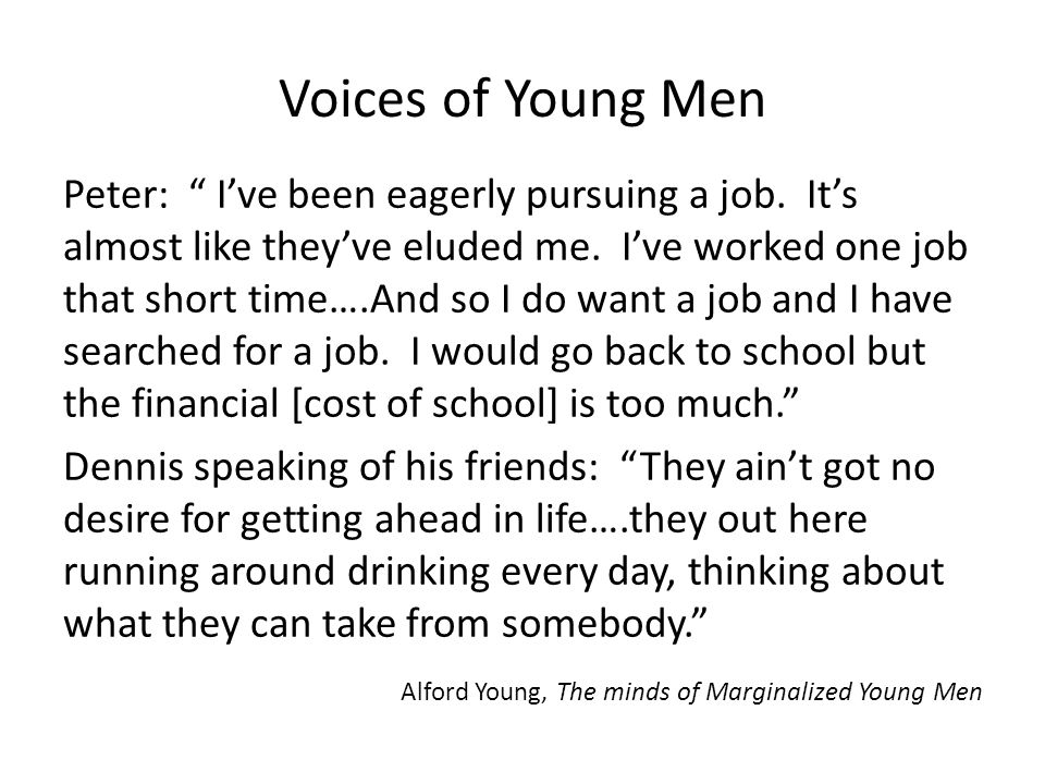 Voices of Young Men Peter: I've been eagerly pursuing a job.