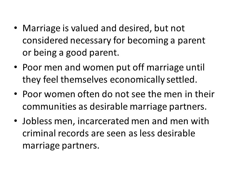 Marriage is valued and desired, but not considered necessary for becoming a parent or being a good parent.