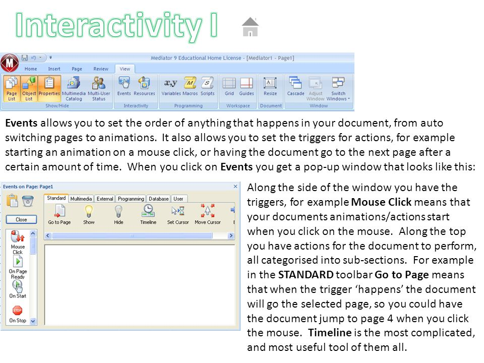 Events allows you to set the order of anything that happens in your document, from auto switching pages to animations.