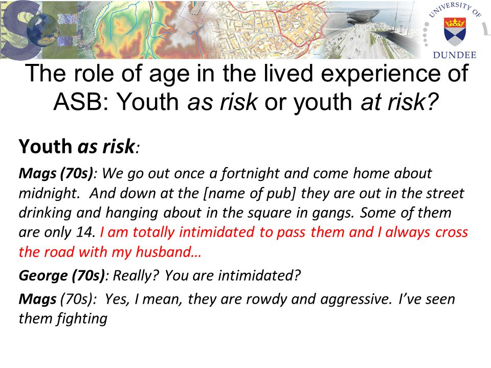The role of age in the lived experience of ASB: Youth as risk or youth at risk.