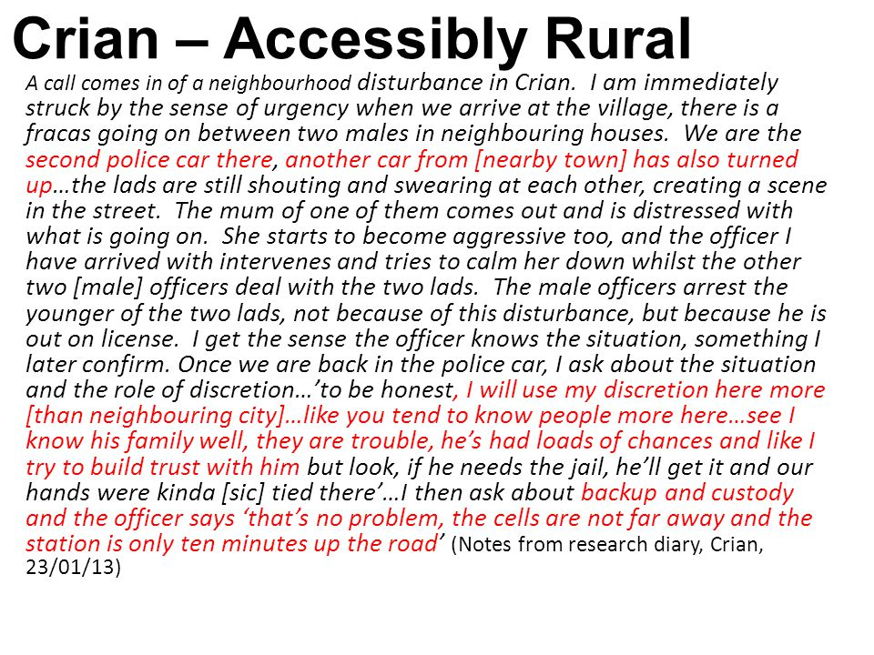 The importance of discretion in policing rural ASB Ericson (2007) definition is particularly helpful because accounts for police culture + organisation: ' Decisions that do not seem to fit legal rules or are beyond legal rules are posited as discretionary.