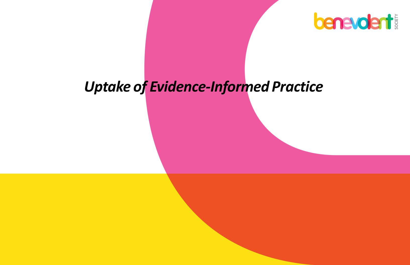 Uptake of Evidence-Informed Practice
